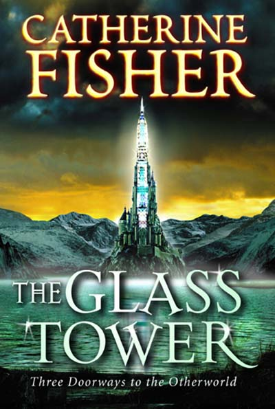 The Glass Tower: Three Doors To The Otherworld - Jacket