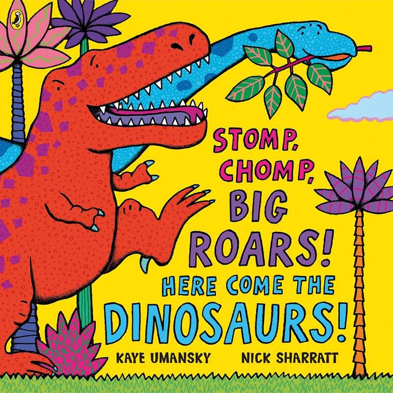 Stomp, Chomp, Big Roars! Here Come the Dinosaurs! - Jacket