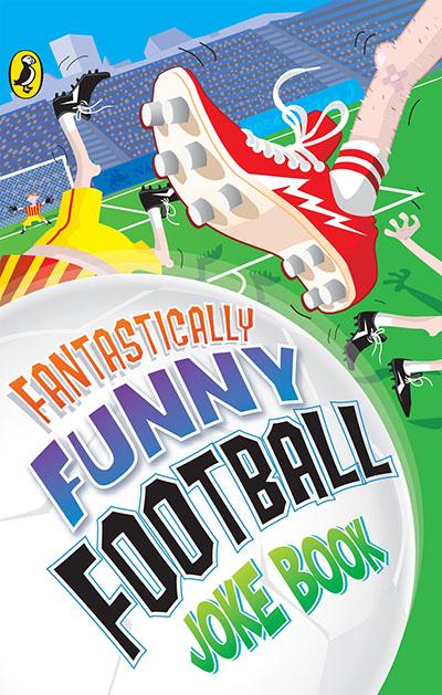 Fantastically Funny Football Joke Book - Jacket