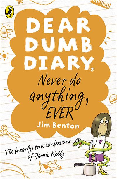 Dear Dumb Diary: Never Do Anything, Ever - Jacket