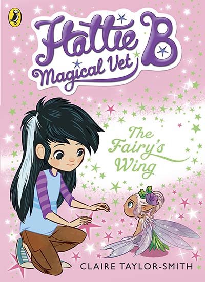 Hattie B, Magical Vet: The Fairy's Wing (Book 3) - Jacket