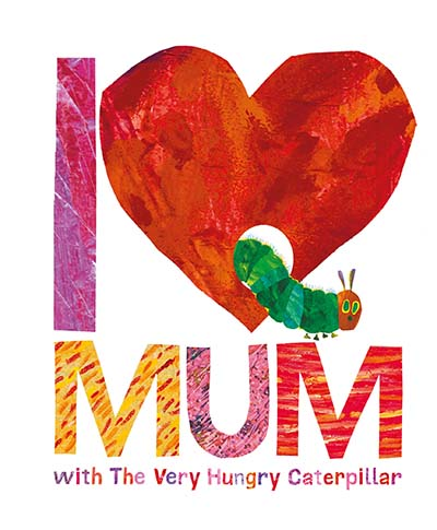 I Love Mum with The Very Hungry Caterpillar - Jacket