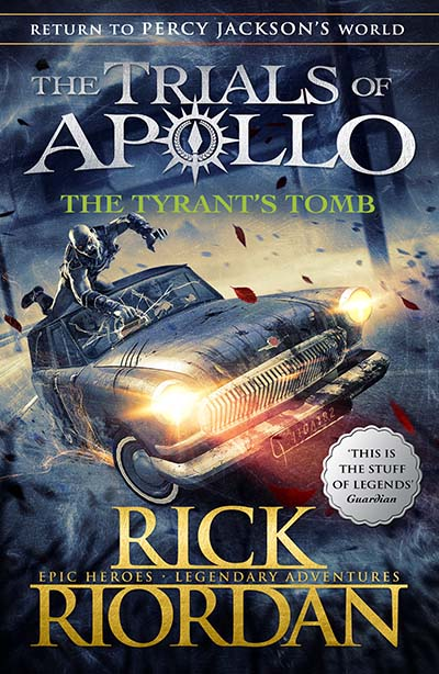 The Tyrant's Tomb (The Trials of Apollo Book 4) - Jacket