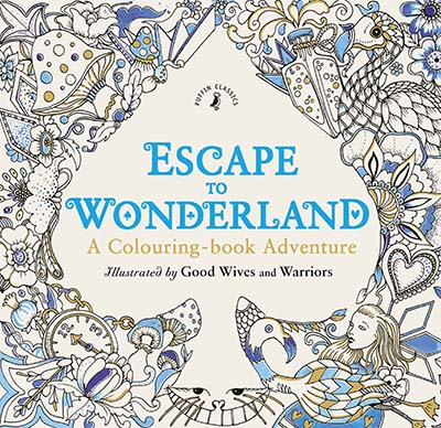Escape to Wonderland: A Colouring Book Adventure - Jacket