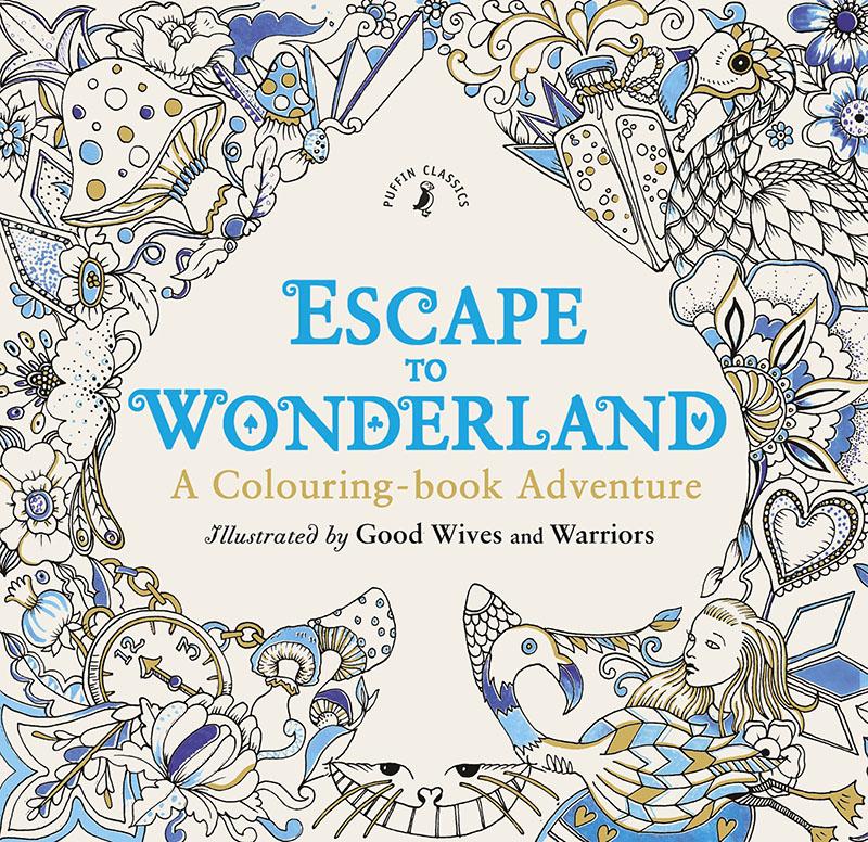 Escape to Wonderland: A Colouring Book Adventure - Jacket