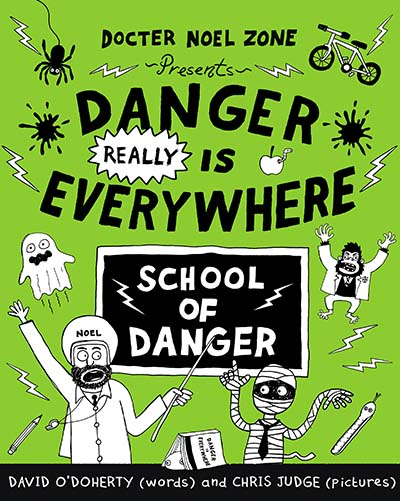 Danger Really is Everywhere: School of Danger (Danger is Everywhere 3) - Jacket