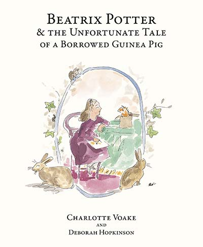 Beatrix Potter and the Unfortunate Tale of the Guinea Pig - Jacket