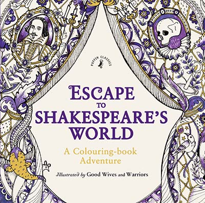 Escape to Shakespeare's World: A Colouring Book Adventure - Jacket