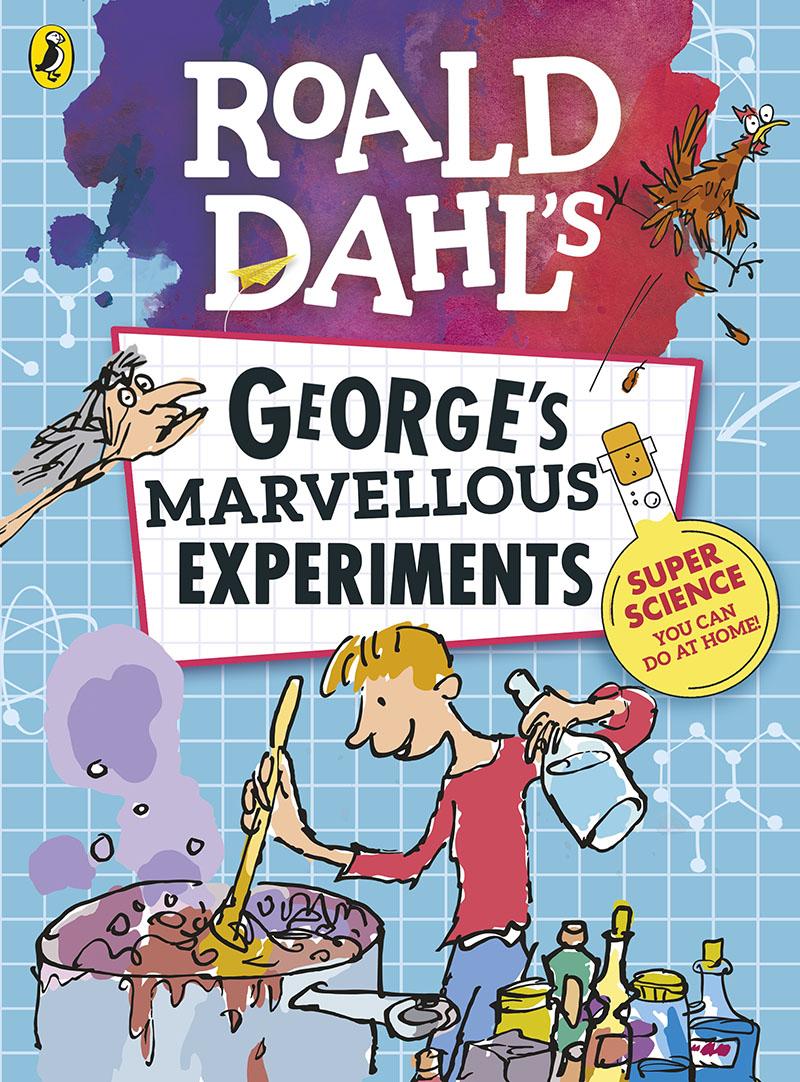 Roald Dahl: George's Marvellous Experiments - Jacket