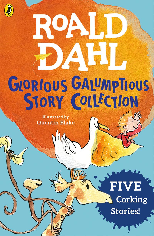 Roald Dahl's Glorious Galumptious Story Collection - Jacket