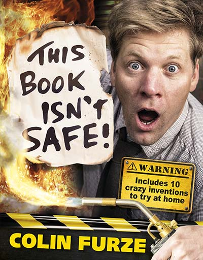 Colin Furze: This Book Isn't Safe! - Jacket
