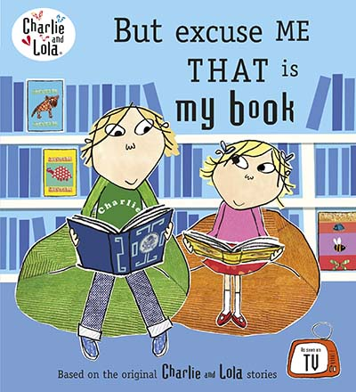 Charlie and Lola: But Excuse Me That is My Book - Jacket