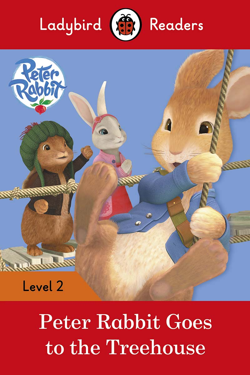 Peter Rabbit: Goes to the Treehouse – Ladybird Readers Level 2 - Jacket