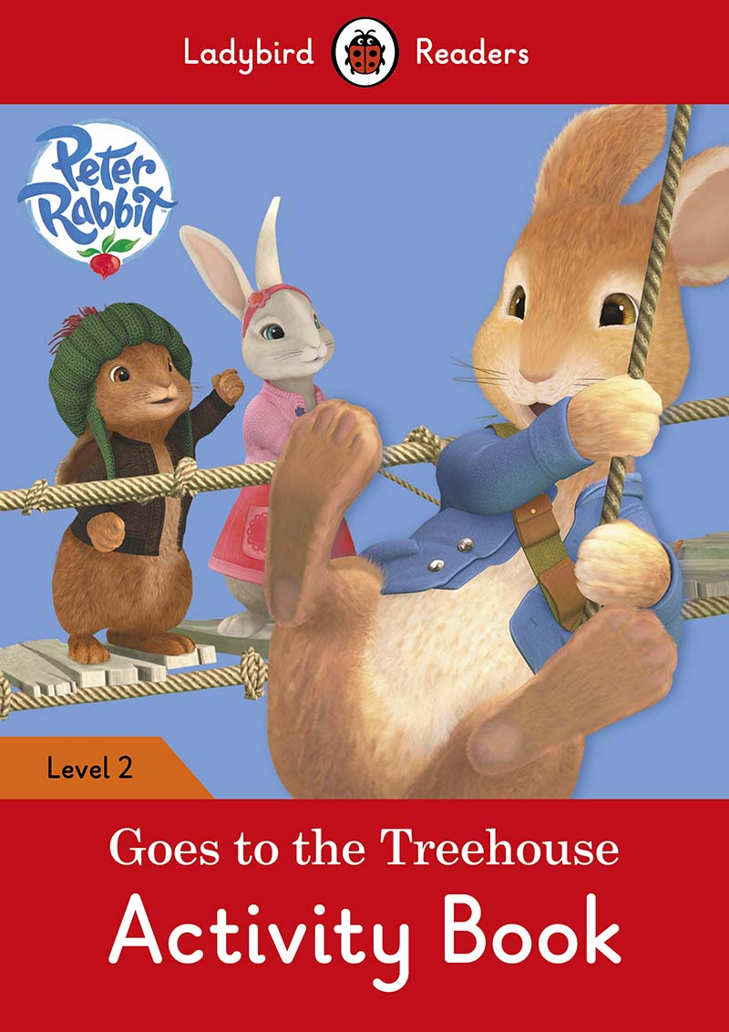 Peter Rabbit: Goes to the Treehouse Activity book – Ladybird Readers Level 2 - Jacket