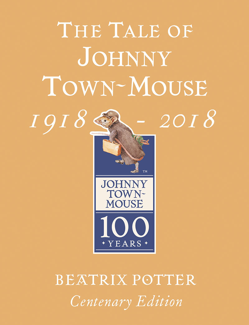 The Tale of Johnny Town Mouse Gold Centenary Edition - Jacket