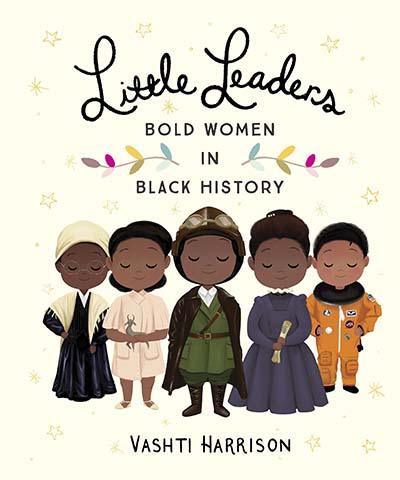 Little Leaders: Bold Women in Black History - Jacket