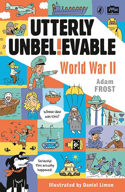 Utterly Unbelievable: WWII in Facts - Jacket