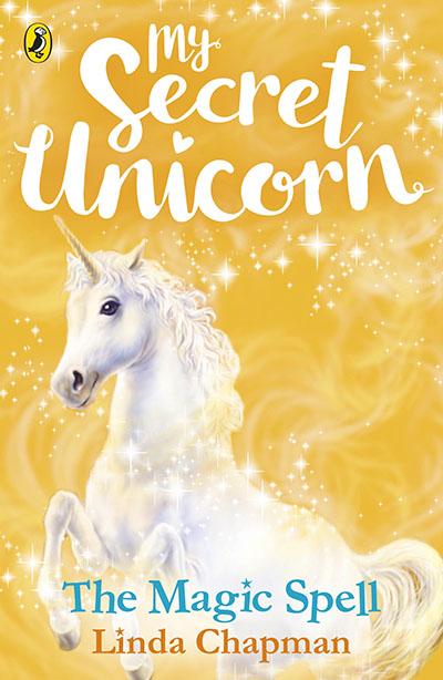 My Secret Unicorn: The Magic Spell - Jacket
