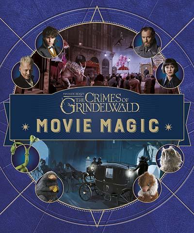 Fantastic Beasts: The Crimes of Grindelwald: Movie Magic - Jacket