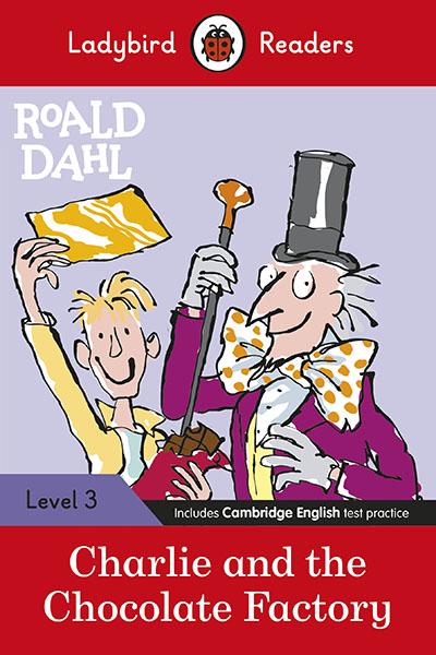 Ladybird Readers Level 3 - Roald Dahl: Charlie and the Chocolate Factory (ELT Graded Reader) - Jacket
