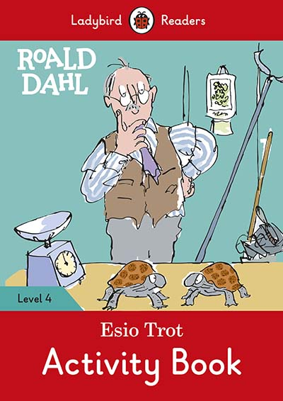 Roald Dahl: Esio Trot Activity Book – Ladybird Readers Level 4 - Jacket