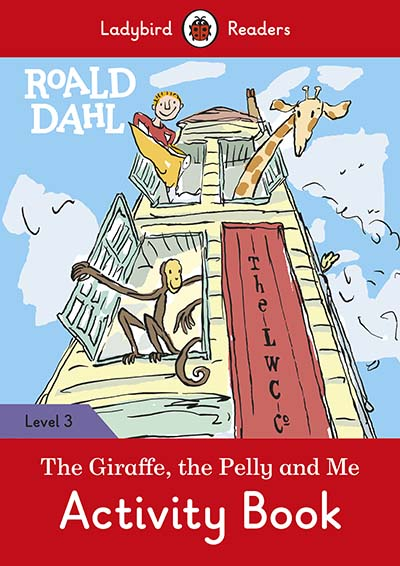 Roald Dahl: The Giraffe and the Pelly and Me Activity Book – Ladybird Readers Level 3 - Jacket