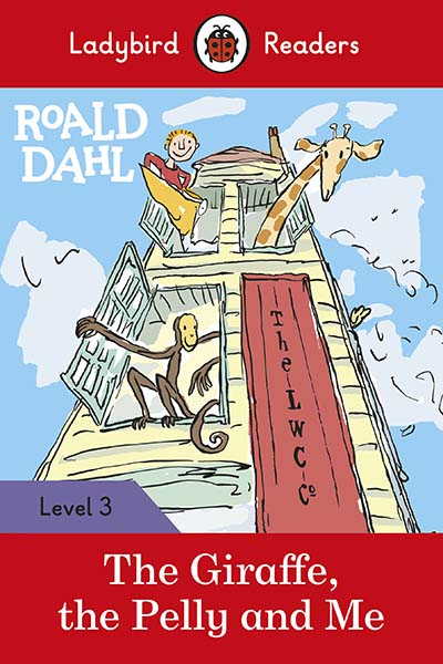 Roald Dahl: The Giraffe, the Pelly and Me - Ladybird Readers Level 3 - Jacket