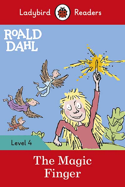 Roald Dahl: The Magic Finger - Ladybird Readers Level 4 - Jacket