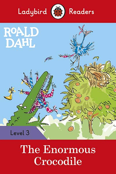 Roald Dahl: The Enormous Crocodile - Ladybird Readers Level 3 - Jacket