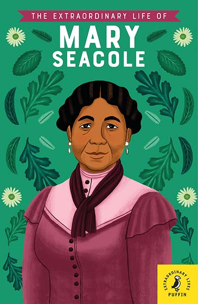 The Extraordinary Life of Mary Seacole - Jacket