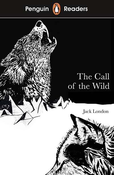 Penguin Readers Level 2: The Call of the Wild (ELT Graded Reader) - Jacket