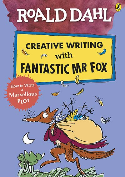 Roald Dahl Creative Writing with Fantastic Mr Fox: How to Write a Marvellous Plot - Jacket