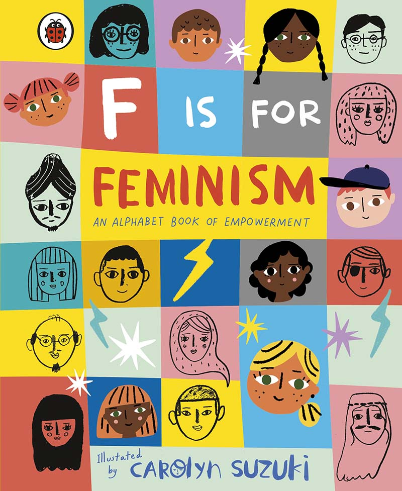 F is for Feminism: An Alphabet Book of Empowerment - Jacket