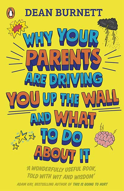 Why Your Parents Are Driving You Up the Wall and What To Do About It - Jacket