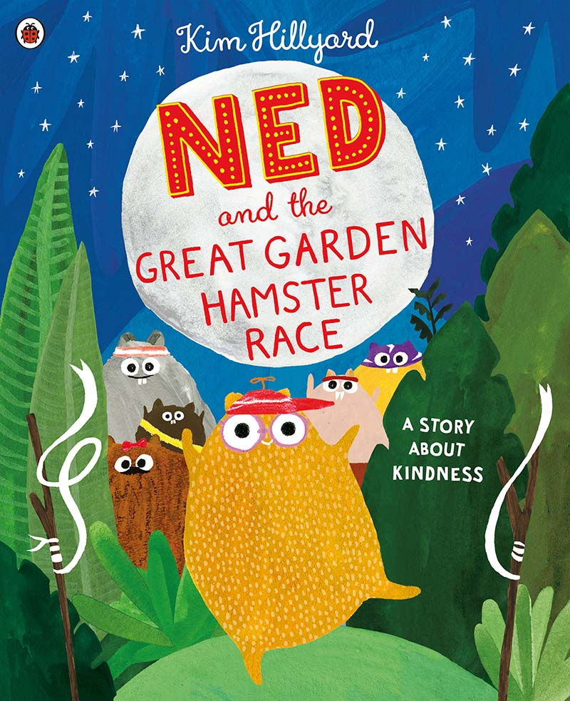 Ned and the Great Garden Hamster Race: a story about kindness - Jacket
