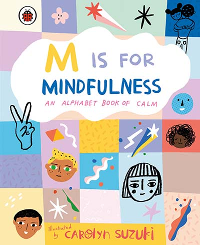 M is for Mindfulness: An Alphabet Book of Calm - Jacket