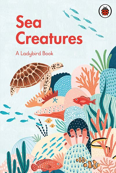 A Ladybird Book: Sea Creatures - Jacket