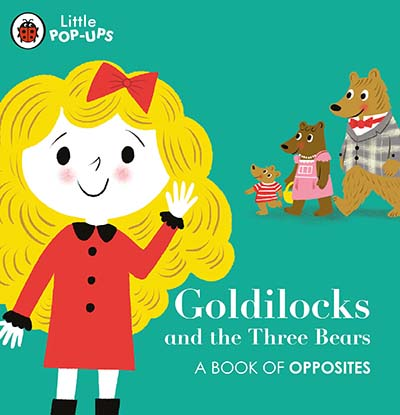 Little Pop-Ups: Goldilocks and the Three Bears - Jacket