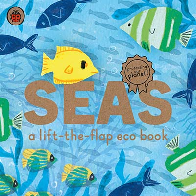 Seas: A lift-the-flap eco book - Jacket