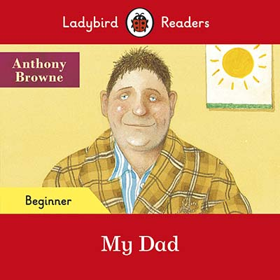 Ladybird Readers Beginner Level - My Dad (ELT Graded Reader) - Jacket