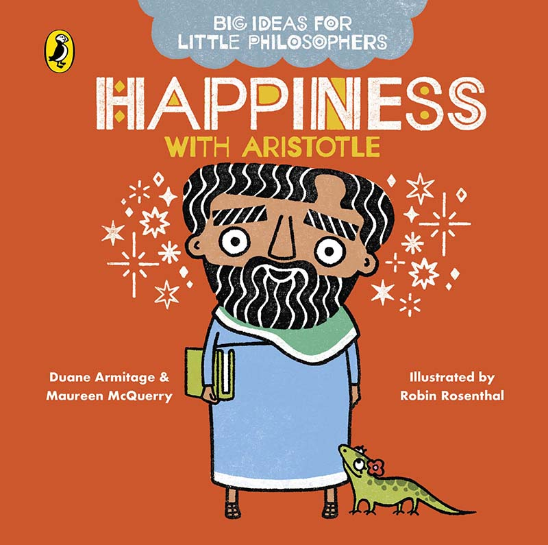 Big Ideas for Little Philosophers: Happiness with Aristotle - Jacket