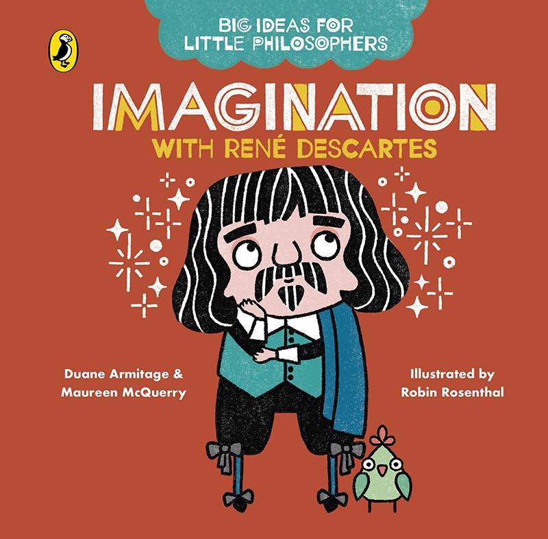 Big Ideas for Little Philosophers: Imagination with Descartes - Jacket