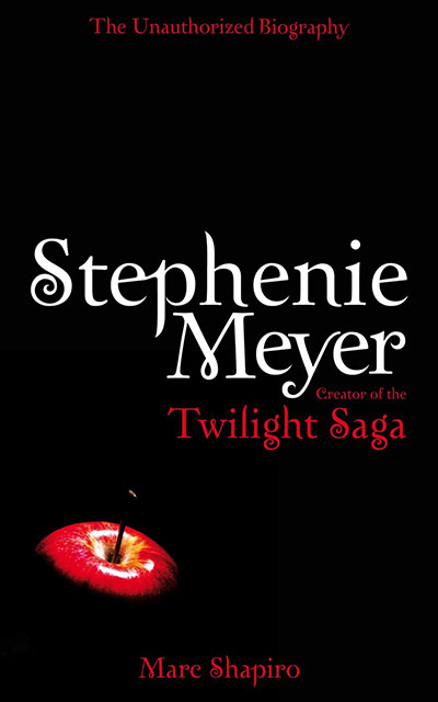 Stephenie Meyer: The Unauthorized Biography of the Creator of the Twilight Saga - Jacket