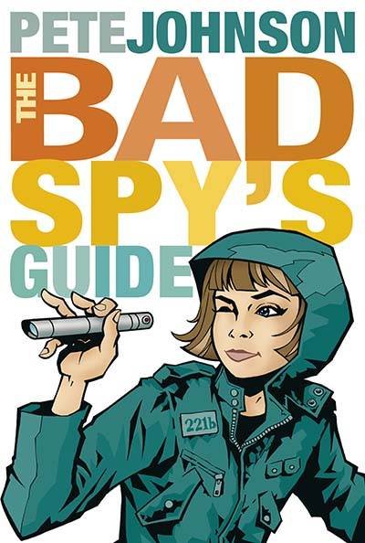The Bad Spy's Guide - Jacket