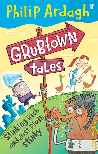 Grubtown Tales: Stinking Rich and Just Plain Stinky - Jacket