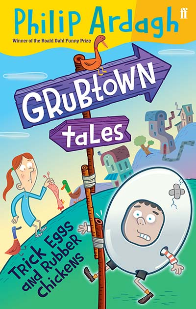 Grubtown Tales: Trick Eggs and Rubber Chickens - Jacket