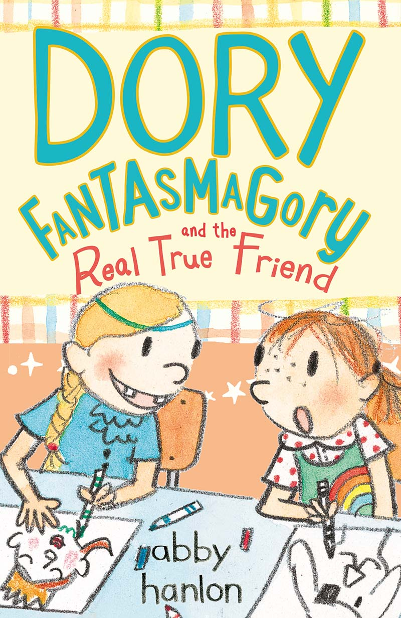 Dory Fantasmagory and the Real True Friend - Jacket
