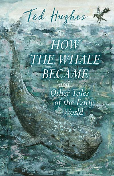 How the Whale Became and Other Tales of the Early World - Jacket