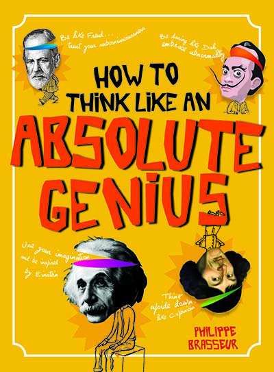 How to Think Like an Absolute Genius - Jacket