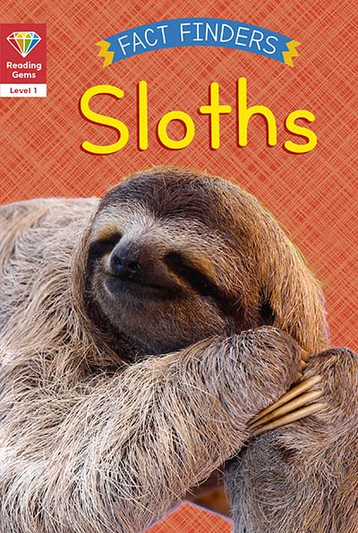 Reading Gems Fact Finders: Sloths (Level 1) - Jacket
